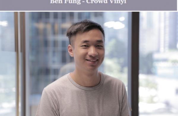 Weekly member digest – Ben Fung – Crowd Vinyl