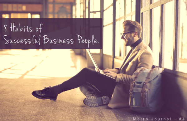 [Metro Journal] 8 Habits Of Successful Business People