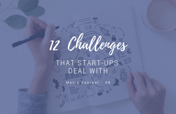 [Metro Journal] 12 Challenges that Start-ups deal with