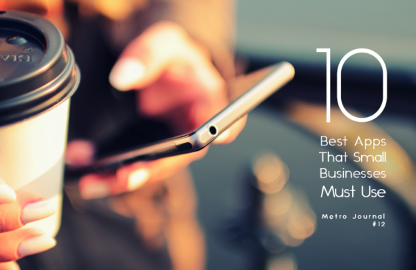 [Metro Journal] 10 Best Apps That Small Businesses Must Use