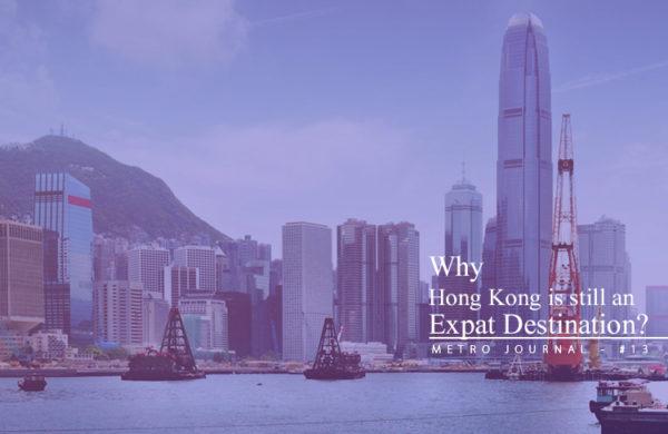 [Metro Journal] Why Hong Kong is still an Expat Destination?
