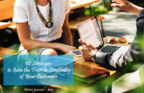 [Metro Journal] 10 Strategies to Gain the Trust and Credibility of Your Customers