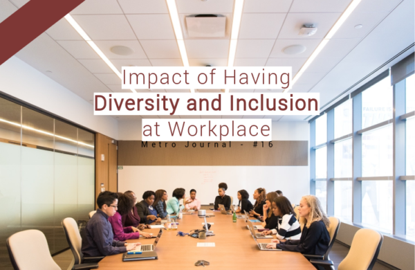 [Metro Journal] Impact Of Having Diversity And Inclusion At Workplace